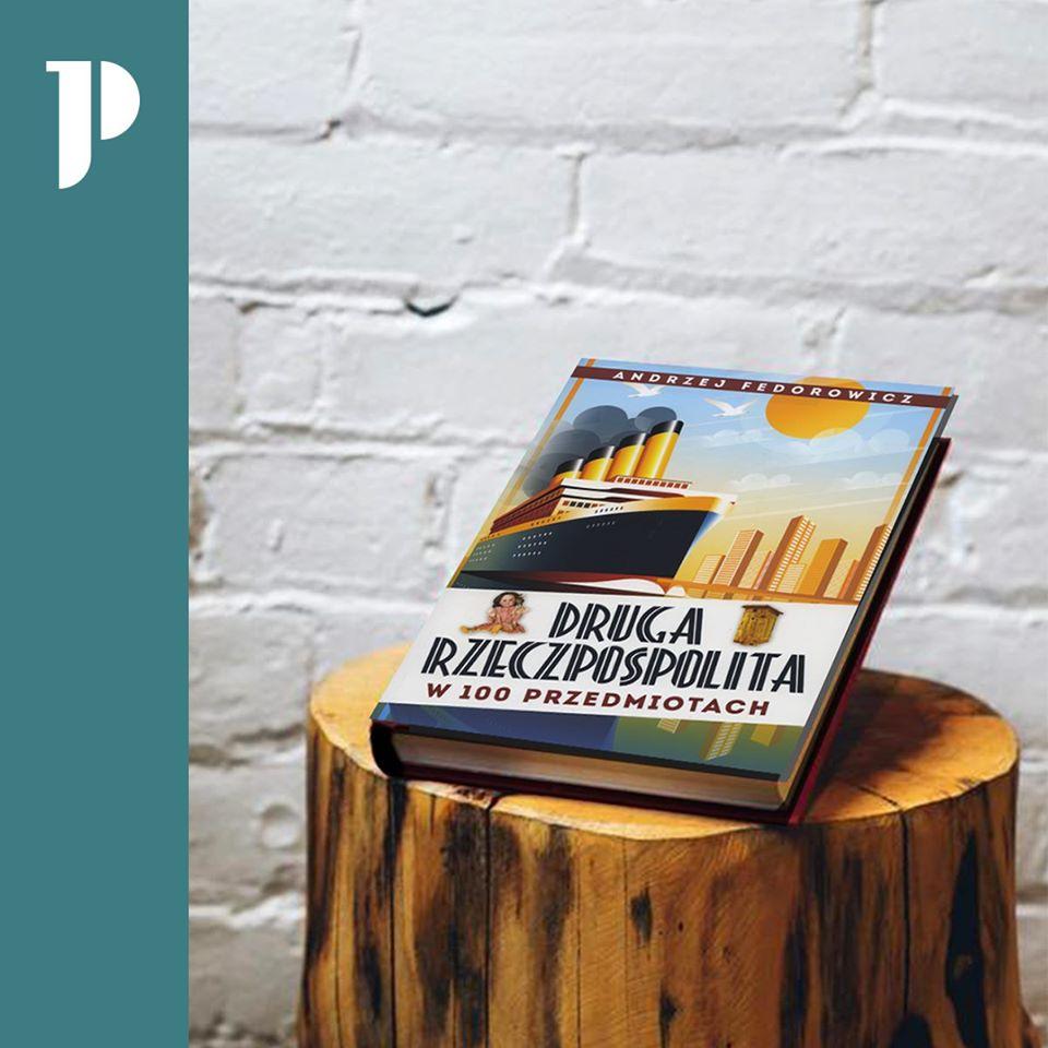 Okładka książki Druga Rzeczpospolita w 100 przedmiotach