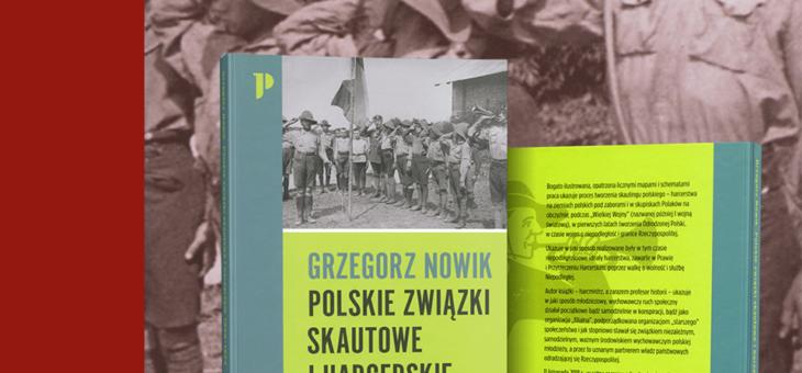 Grzegorz Nowik – Polskie związki skautowe i harcerskie 1909-1922