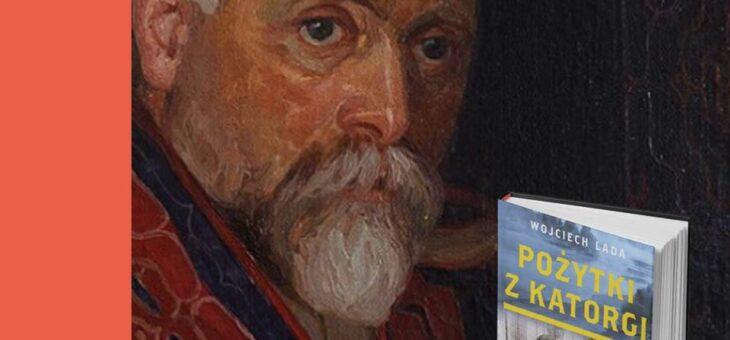 Wojciech Lada – Pożytki z katorgi