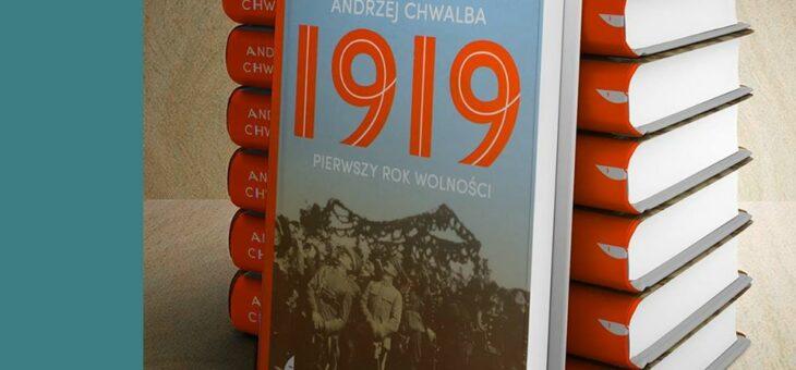 Andrzej Chwalba – 1919. Pierwszy rok wolności