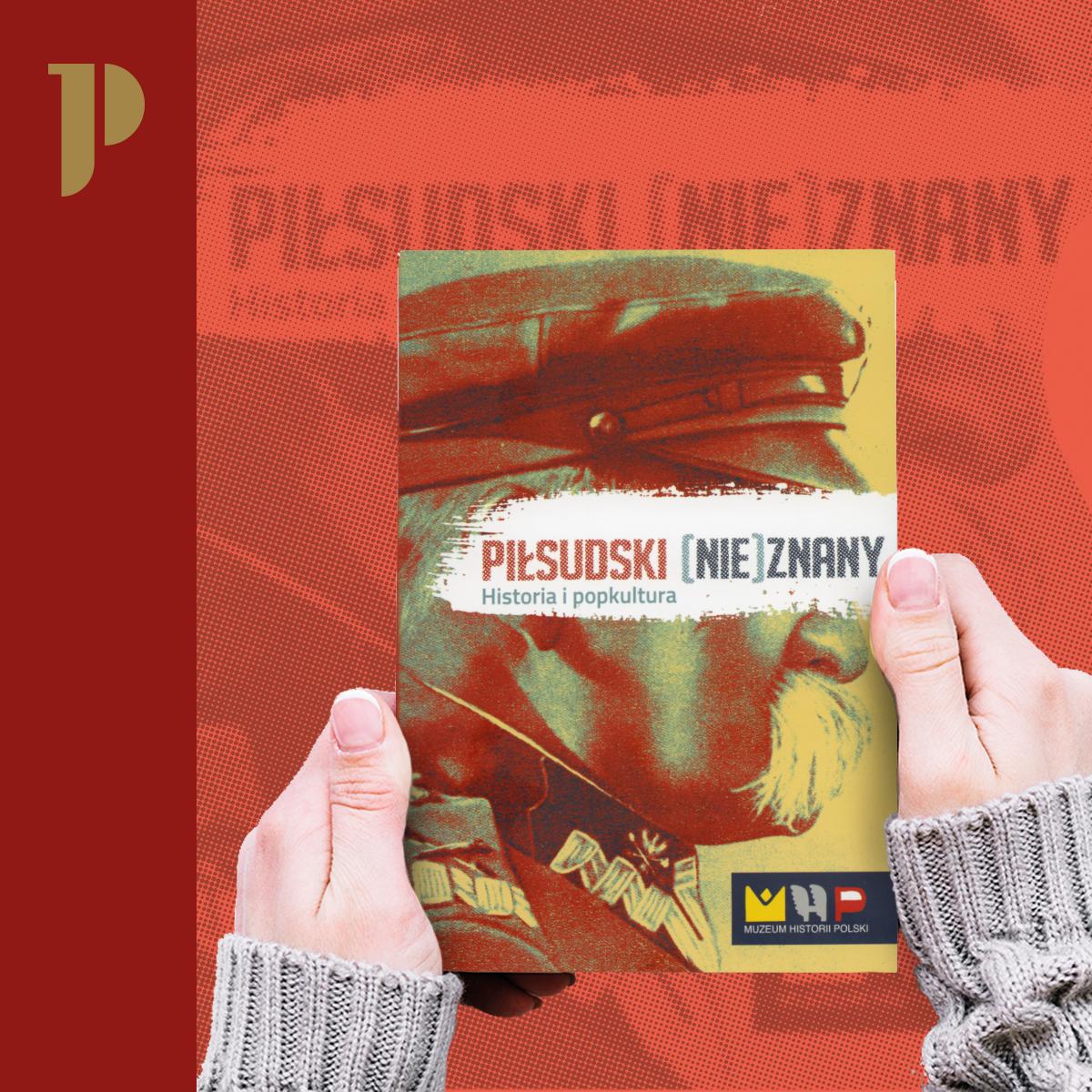 """okładka ksiażki """"Piłsudski (nie)znany"""""""