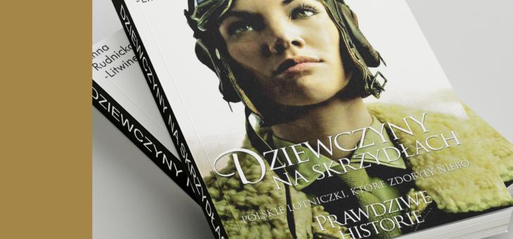 Anna Rudnicka-Litwinek – Dziewczyny na skrzydłach. Polskie lotniczki, które zdobyły niebo