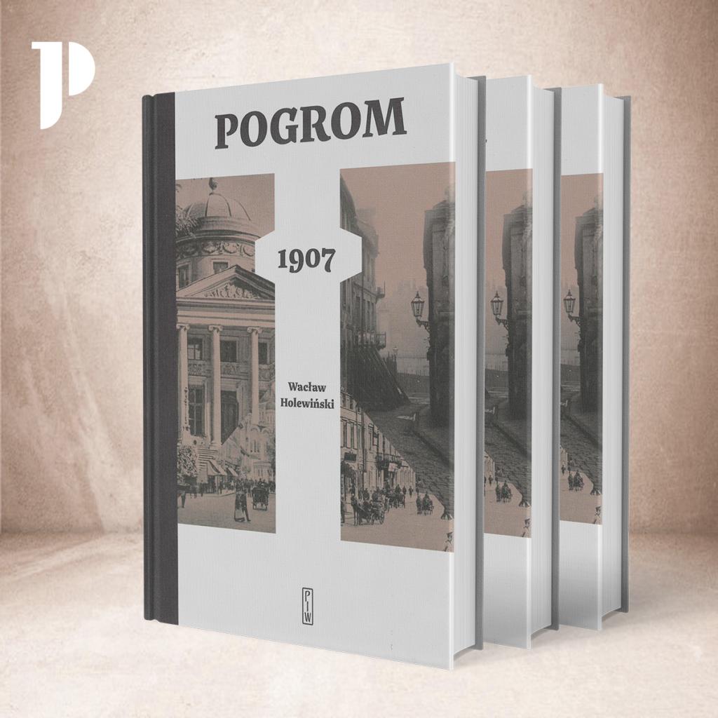 okładka książki Wacława Cholewińskiego Pogrom 1907